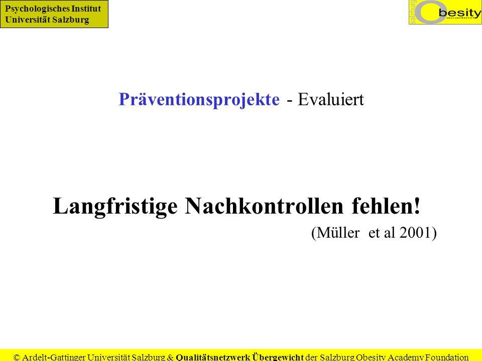 Psychologisches Institut Universität Salzburg © Ardelt-Gattinger Universität Salzburg & Qualitätsnetzwerk Übergewicht der Salzburg Obesity Academy Foundation Was evaluieren.