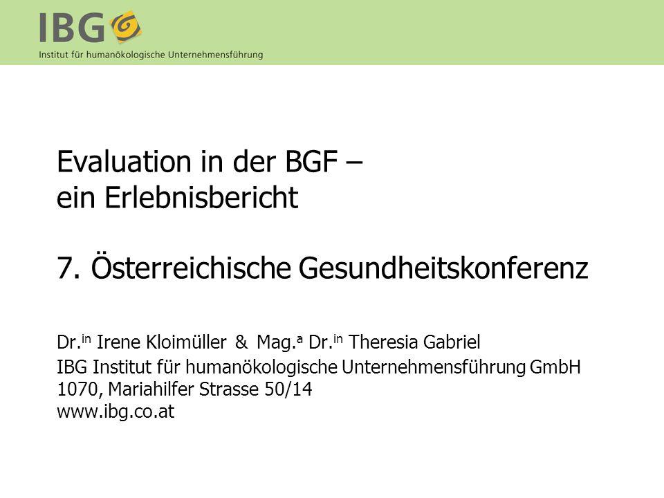 Evaluation in der BGF – ein Erlebnisbericht 7.Österreichische Gesundheitskonferenz Dr.