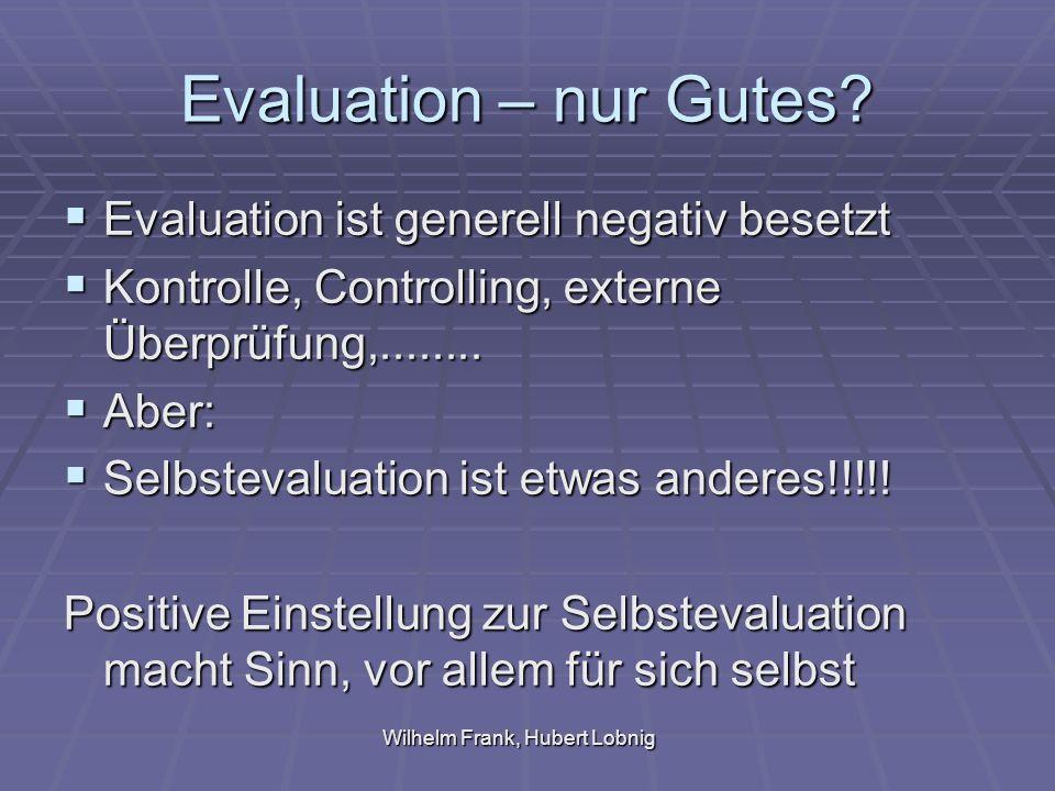 Wilhelm Frank, Hubert Lobnig Evaluation – nur Gutes.