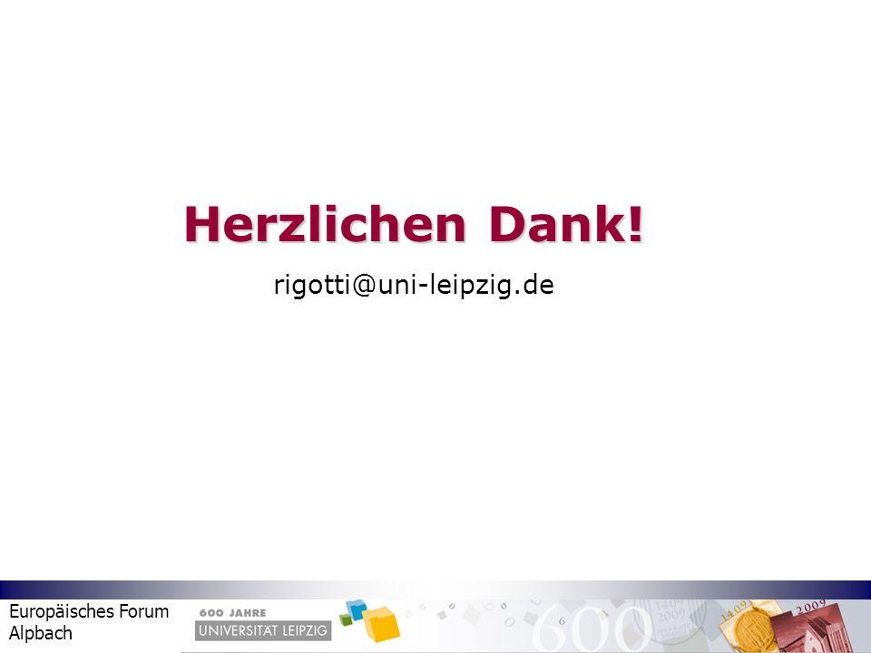 Europäisches Forum Alpbach Herzlichen Dank! rigotti@uni-leipzig.de