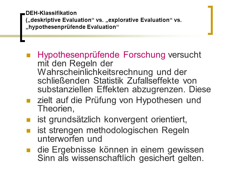DEH-Klassifikation (deskriptive Evaluation vs. explorative Evaluation vs.