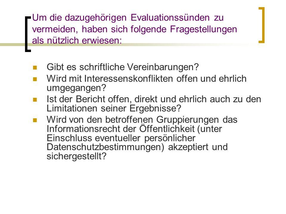 Um die dazugehörigen Evaluationssünden zu vermeiden, haben sich folgende Fragestellungen als nützlich erwiesen: Gibt es schriftliche Vereinbarungen? W