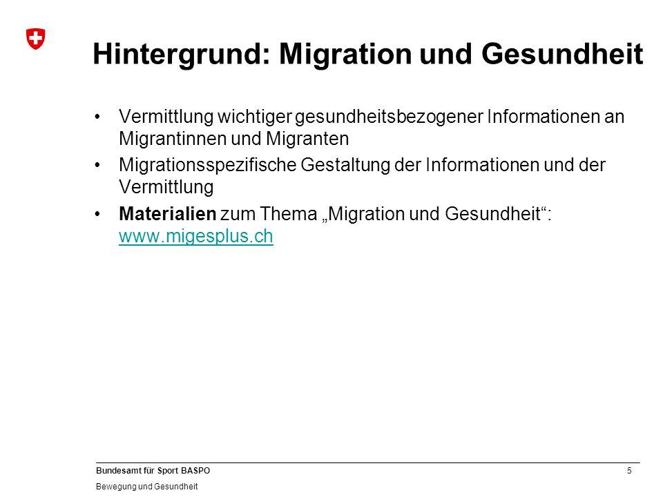 16 Bundesamt für Sport BASPO Bewegung und Gesundheit Konzept: Verteilung und Vermittlung Vertrieb über Plattform www.migesplus.chwww.migesplus.ch