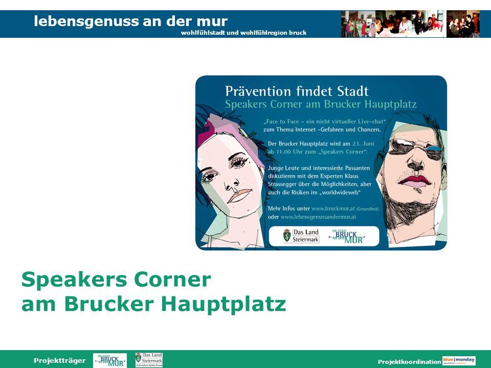 lebensgenuss an der mur wohlfühlstadt und wohlfühlregion bruck Projektträger Projektkoordination Speakers Corner am Brucker Hauptplatz