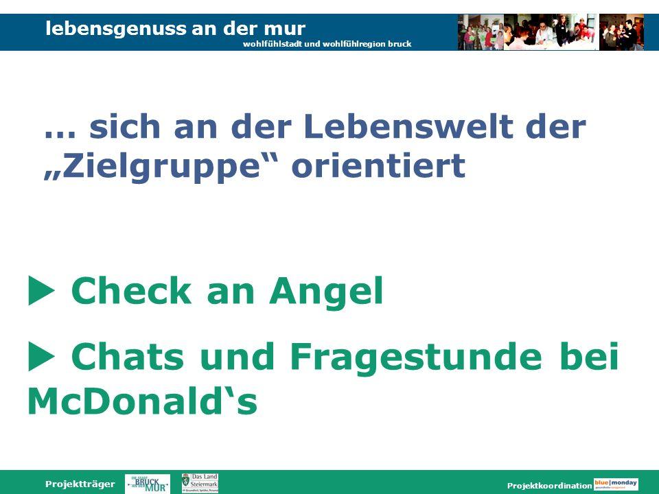 lebensgenuss an der mur wohlfühlstadt und wohlfühlregion bruck Projektträger Projektkoordination Check an Angel Chats und Fragestunde bei McDonalds …