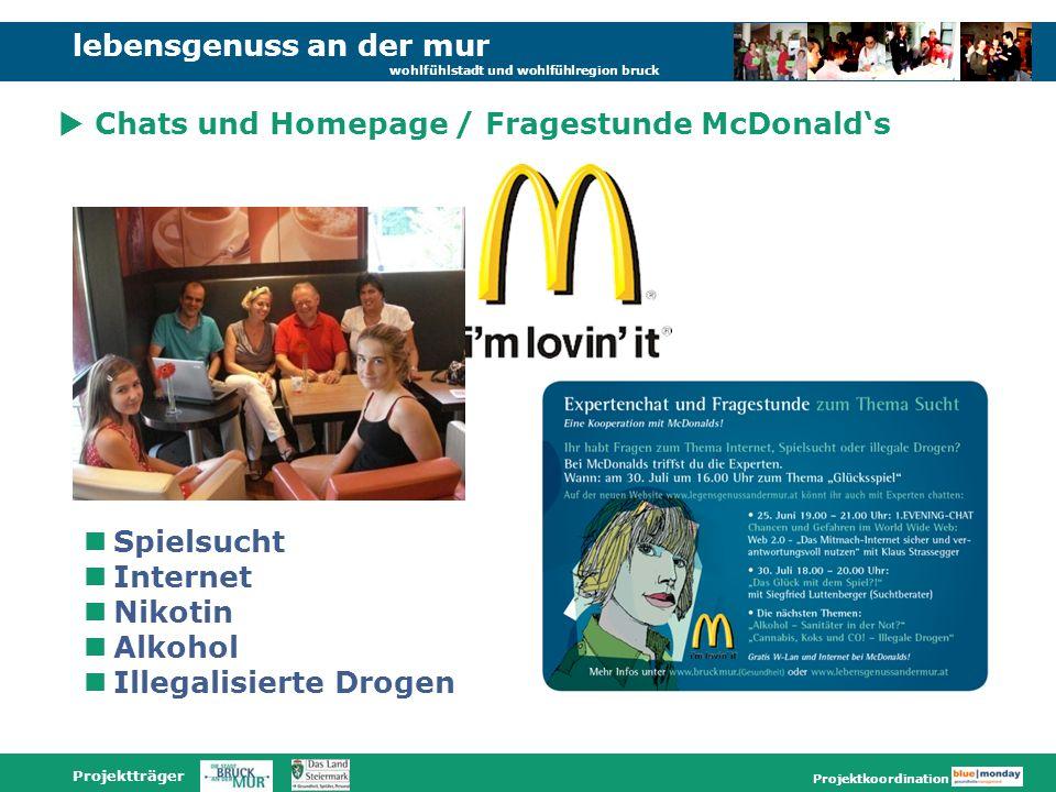 lebensgenuss an der mur wohlfühlstadt und wohlfühlregion bruck Projektträger Projektkoordination Chats und Homepage / Fragestunde McDonalds Spielsucht