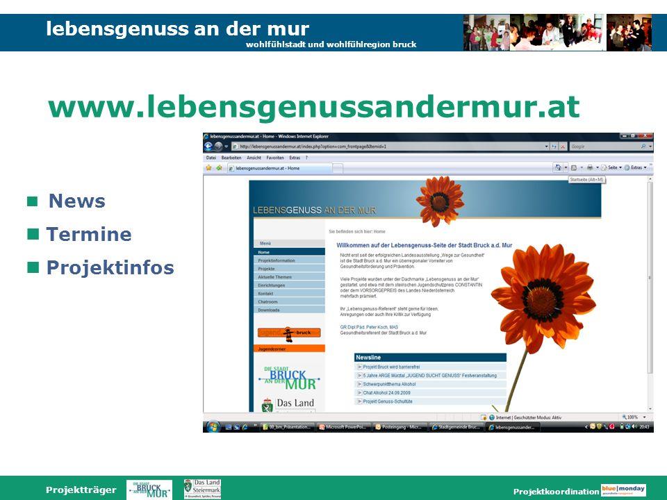 lebensgenuss an der mur wohlfühlstadt und wohlfühlregion bruck Projektträger Projektkoordination www.lebensgenussandermur.at News Termine Projektinfos