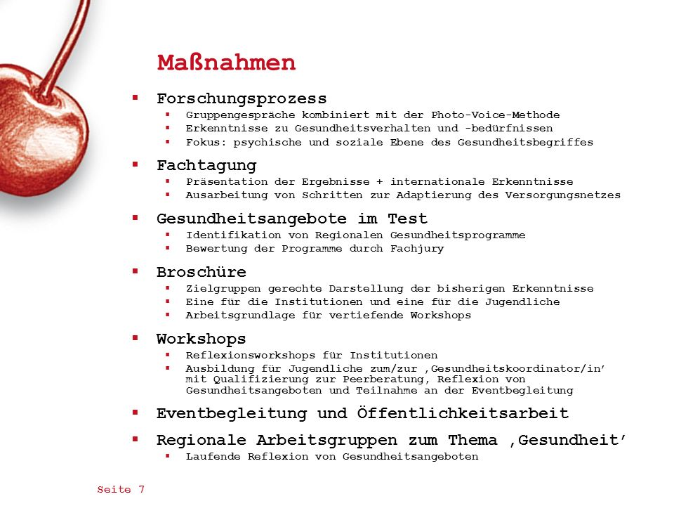 Erfolge Beteiligung der Jugendlichen Partizipation leben, Nutzen sehen mit Beispiel voran Studie Sensibilisieren für die Lebenswelt Einfache Maßnahmen (Proj.) große Wirkung Grundlagen für Checklisten Qualifizierung von Systempartnern Jugendkoordination + Politik Offene Jugendarbeit MA Gesundheitseinrichtungen Folie 8