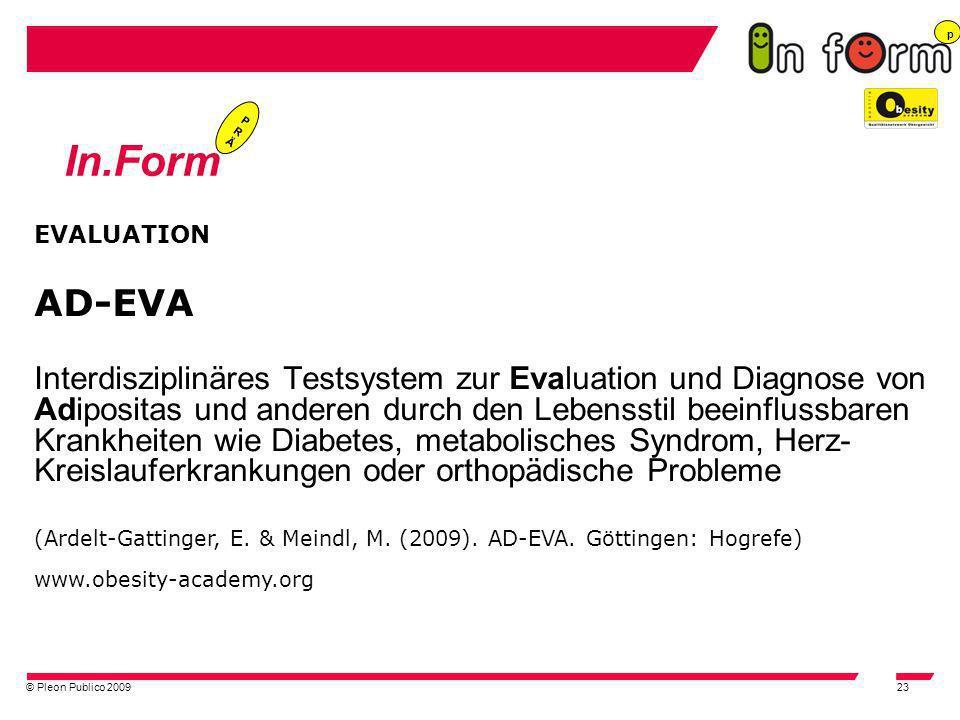 © Pleon Publico 200923 In.Form p PRÄPRÄ EVALUATION AD-EVA Interdisziplinäres Testsystem zur Evaluation und Diagnose von Adipositas und anderen durch d