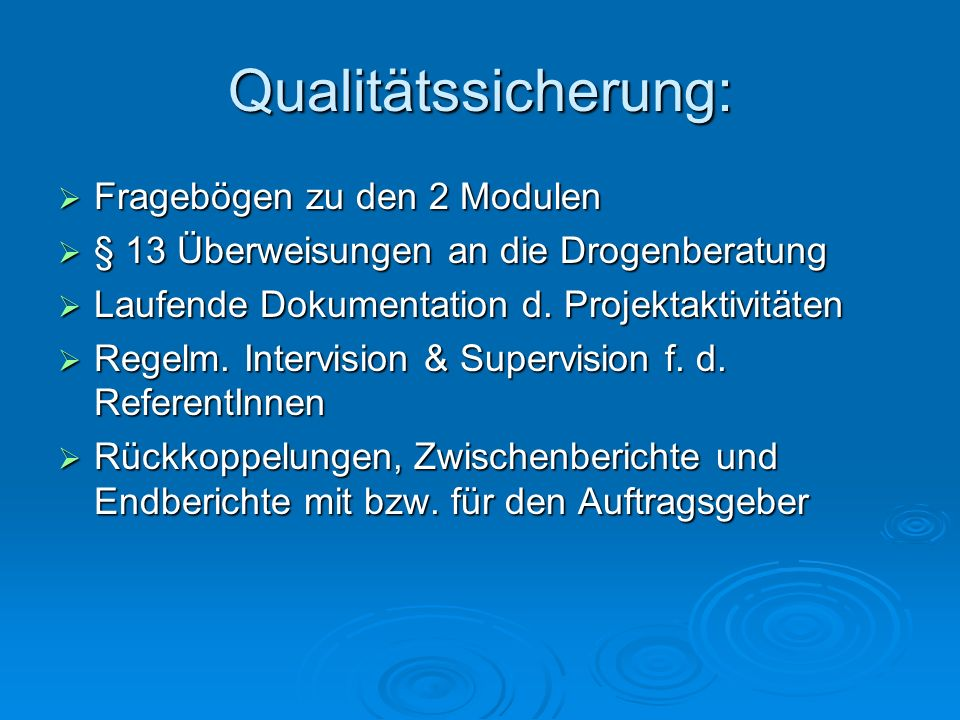Qualitätssicherung: Fragebögen zu den 2 Modulen Fragebögen zu den 2 Modulen § 13 Überweisungen an die Drogenberatung § 13 Überweisungen an die Drogenb