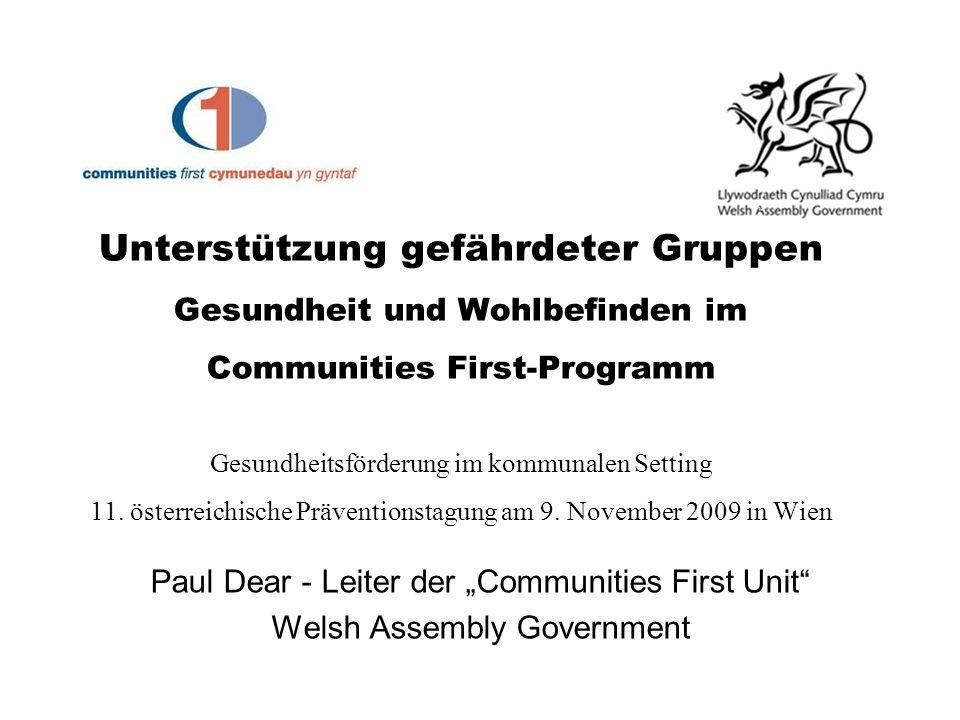 Unterstützung gefährdeter Gruppen Gesundheit und Wohlbefinden im Communities First-Programm Gesundheitsförderung im kommunalen Setting 11. österreichi