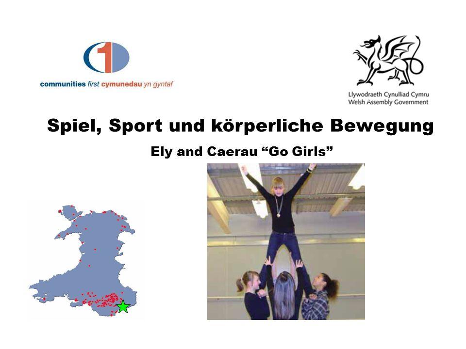 Spiel, Sport und körperliche Bewegung Ely and Caerau Go Girls
