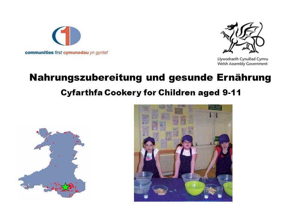 Nahrungszubereitung und gesunde Ernährung Cyfarthfa Cookery for Children aged 9-11