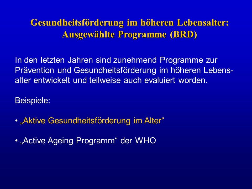 In den letzten Jahren sind zunehmend Programme zur Prävention und Gesundheitsförderung im höheren Lebens- alter entwickelt und teilweise auch evaluier