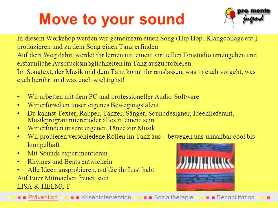 Prävention Krisenintervention Sozialtherapie Rehabilitation In diesem Workshop werden wir gemeinsam einen Song (Hip Hop, Klangcollage etc.) produzieren und zu dem Song einen Tanz erfinden.