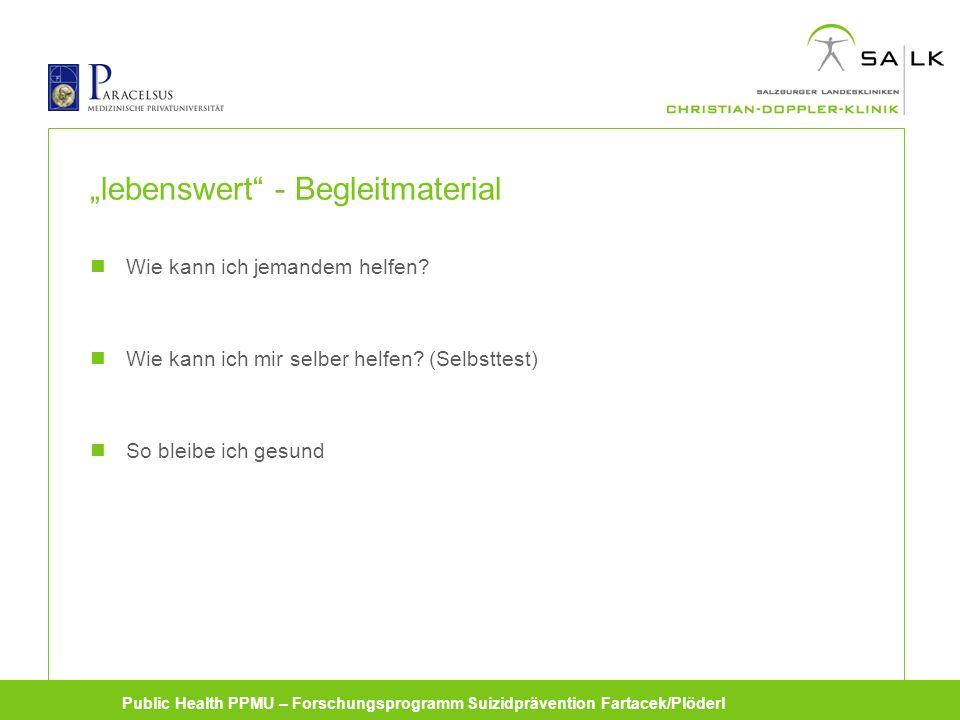 Public Health PPMU – Forschungsprogramm Suizidprävention Fartacek/Plöderl lebenswert - Begleitmaterial Wie kann ich jemandem helfen.