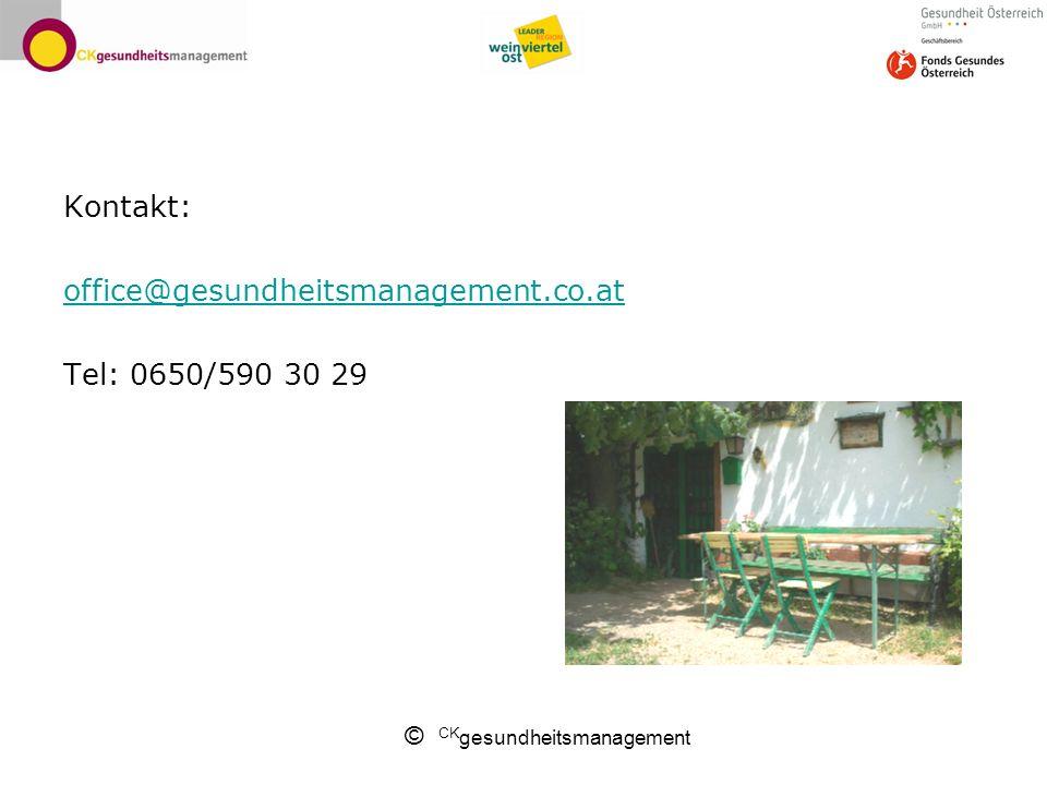 © CK gesundheitsmanagement Kontakt: office@gesundheitsmanagement.co.at Tel: 0650/590 30 29