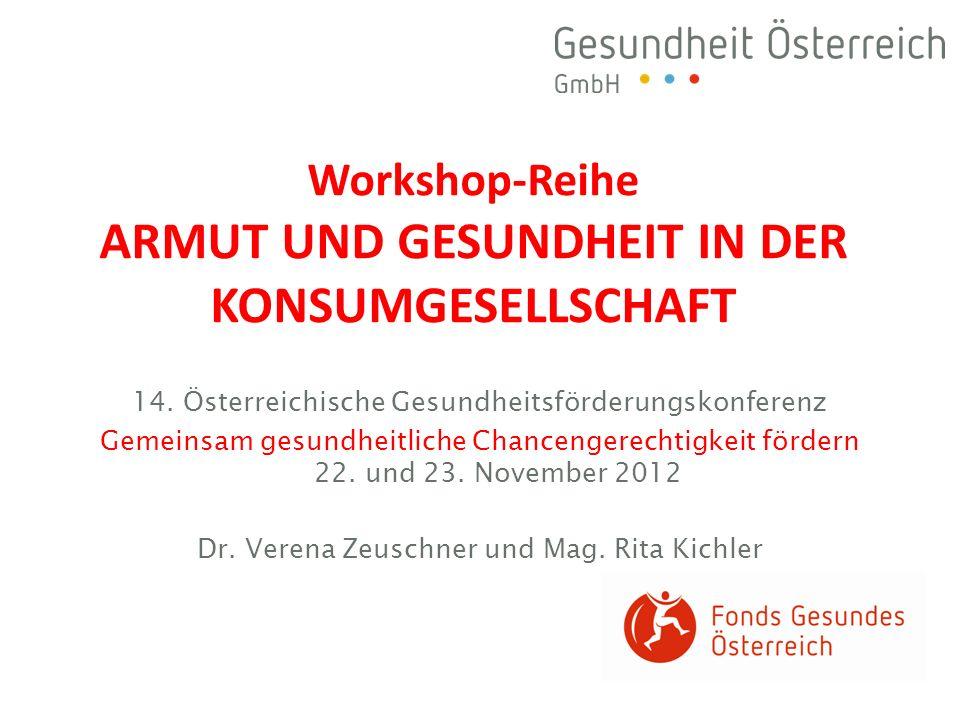 14. Österreichische Gesundheitsförderungskonferenz Gemeinsam gesundheitliche Chancengerechtigkeit fördern 22. und 23. November 2012 Dr. Verena Zeuschn