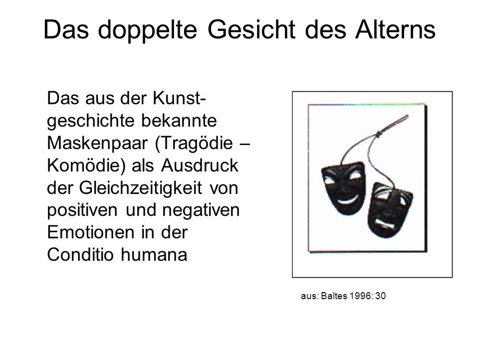 Das doppelte Gesicht des Alterns Das aus der Kunst- geschichte bekannte Maskenpaar (Tragödie – Komödie) als Ausdruck der Gleichzeitigkeit von positive