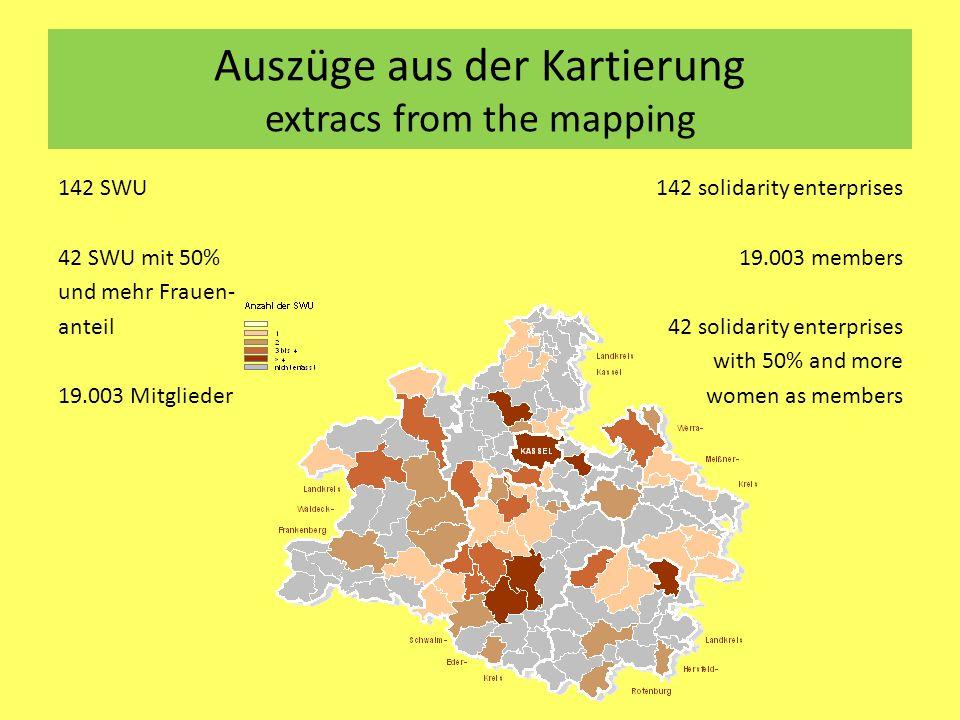 Auszüge aus der Kartierung extracs from the mapping 142 SWU 42 SWU mit 50% und mehr Frauen- anteil 19.003 Mitglieder 142 solidarity enterprises 19.003