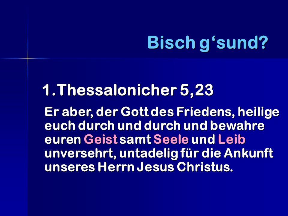 1.Thessalonicher 5,23 1.Thessalonicher 5,23 Er aber, der Gott des Friedens, heilige euch durch und durch und bewahre euren Geist samt Seele und Leib unversehrt, untadelig für die Ankunft unseres Herrn Jesus Christus.