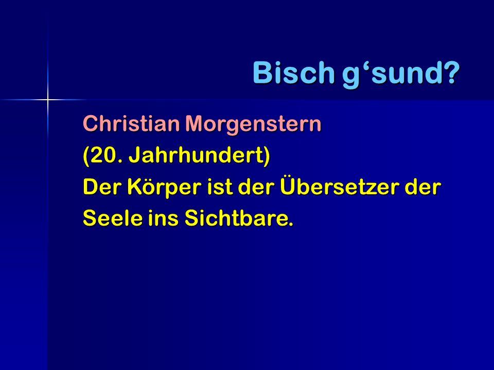Christian Morgenstern (20. Jahrhundert) Der Körper ist der Übersetzer der Seele ins Sichtbare.