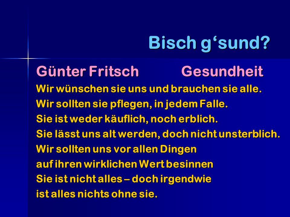 Günter Fritsch Gesundheit Wir wünschen sie uns und brauchen sie alle.