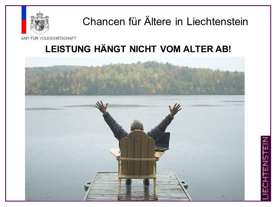 AMT FÜR VOLKSWIRTSCHAFT Chancen für Ältere in Liechtenstein LEISTUNG HÄNGT NICHT VOM ALTER AB!