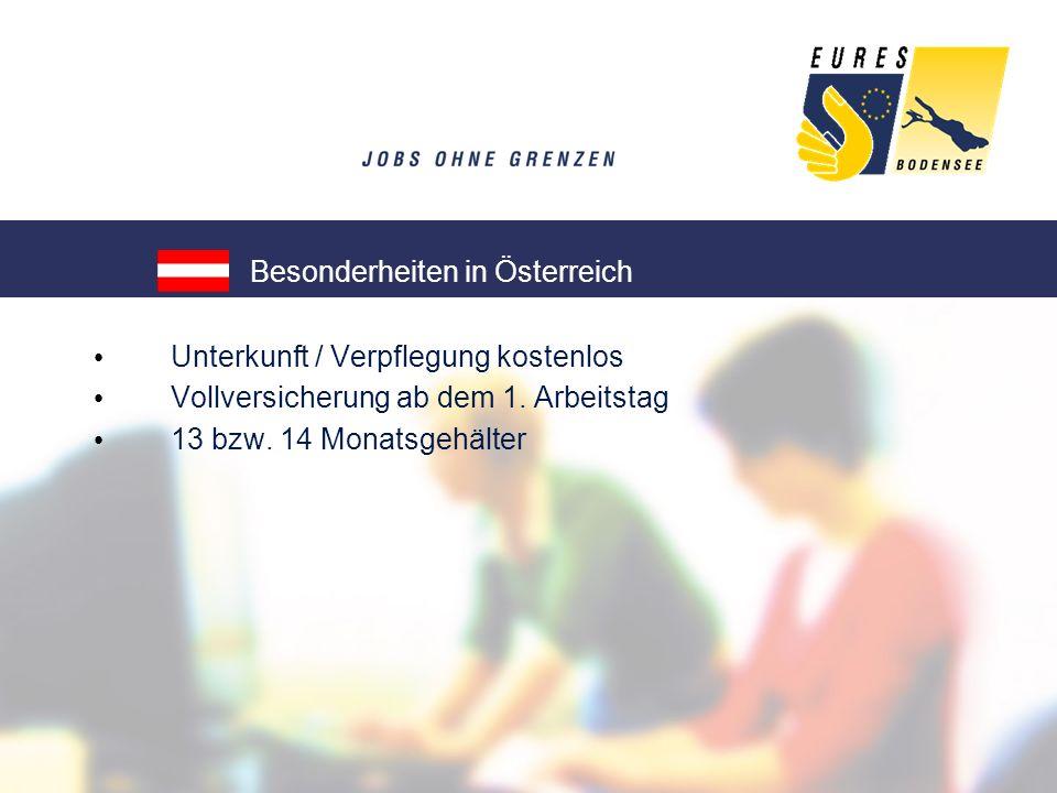 Unterkunft / Verpflegung kostenlos Vollversicherung ab dem 1. Arbeitstag 13 bzw. 14 Monatsgehälter Besonderheiten in Österreich