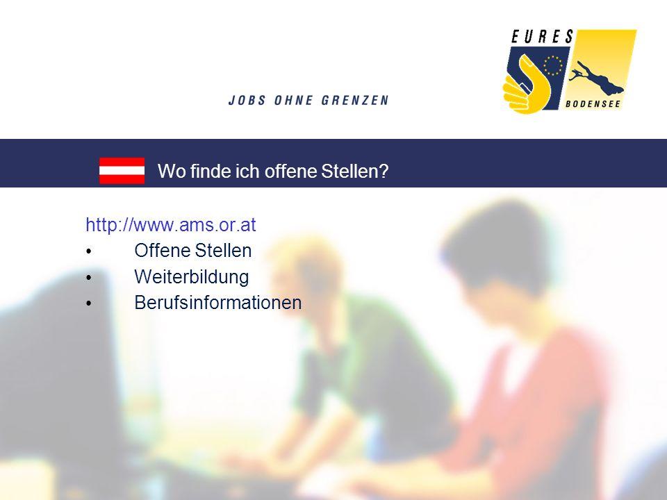 http://www.ams.or.at Offene Stellen Weiterbildung Berufsinformationen Wo finde ich offene Stellen?