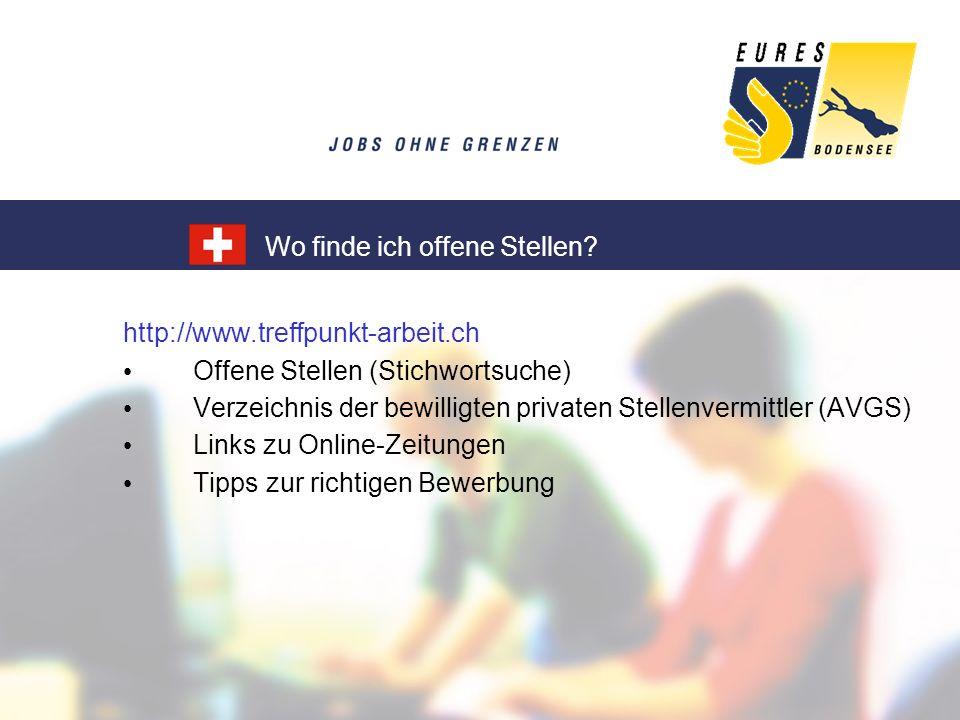 http://www.treffpunkt-arbeit.ch Offene Stellen (Stichwortsuche) Verzeichnis der bewilligten privaten Stellenvermittler (AVGS) Links zu Online-Zeitunge