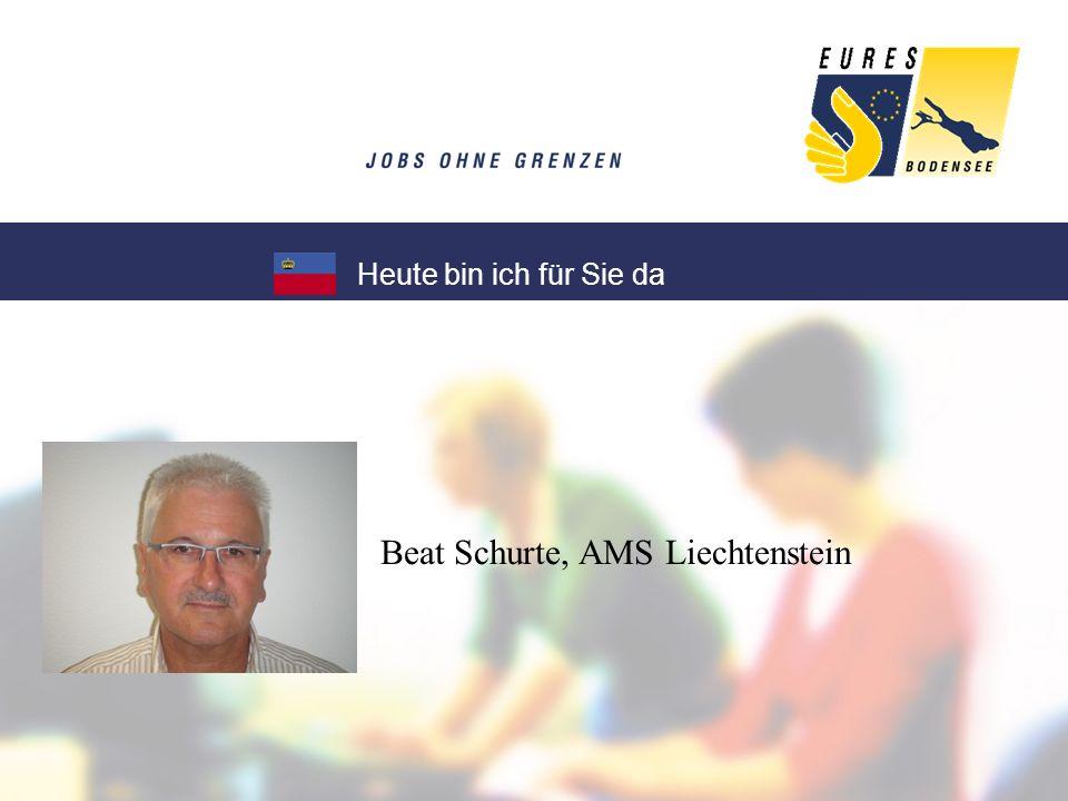 Beat Schurte, AMS Liechtenstein Heute bin ich für Sie da