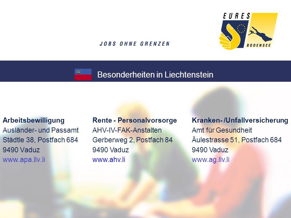 Arbeitsbewilligung Ausländer- und Passamt Städtle 38, Postfach 684 9490 Vaduz www.apa.llv.li Besonderheiten in Liechtenstein Kranken- /Unfallversicher