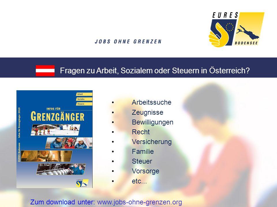 Fragen zu Arbeit, Sozialem oder Steuern in Österreich? Zum download unter: www.jobs-ohne-grenzen.org Arbeitssuche Zeugnisse Bewilligungen Recht Versic