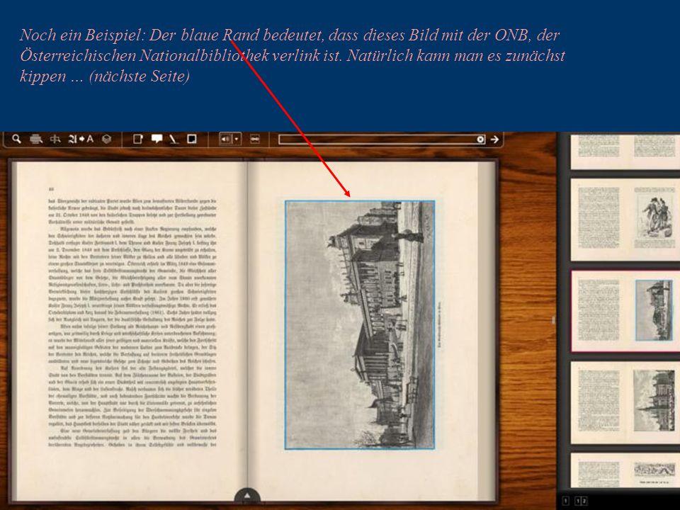 31 Noch ein Beispiel: Der blaue Rand bedeutet, dass dieses Bild mit der ONB, der Österreichischen Nationalbibliothek verlink ist.