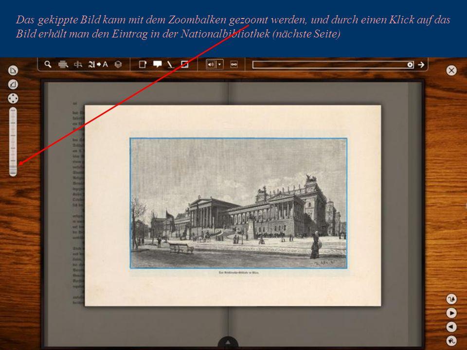 32 Das gekippte Bild kann mit dem Zoombalken gezoomt werden, und durch einen Klick auf das Bild erhält man den Eintrag in der Nationalbibliothek (nächste Seite)