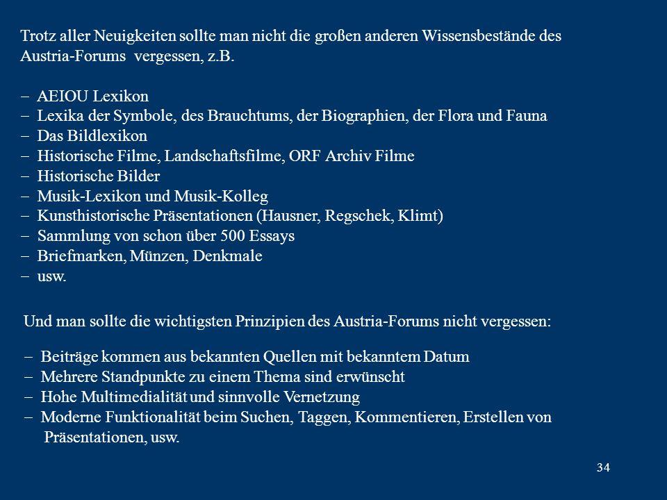 34 Trotz aller Neuigkeiten sollte man nicht die großen anderen Wissensbestände des Austria-Forums vergessen, z.B.