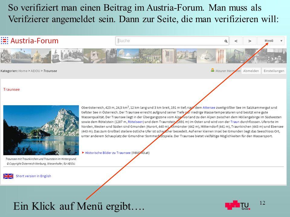 12 Ein Klick auf Menü ergibt…. So verifiziert man einen Beitrag im Austria-Forum.