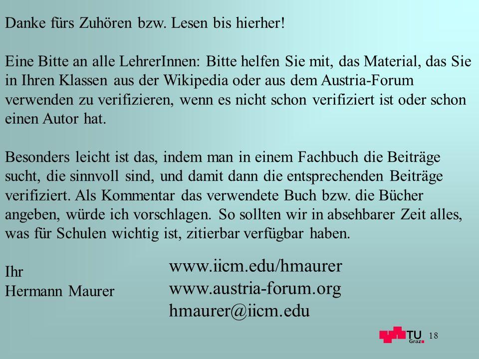 18 www.iicm.edu/hmaurer www.austria-forum.org hmaurer@iicm.edu Danke fürs Zuhören bzw.