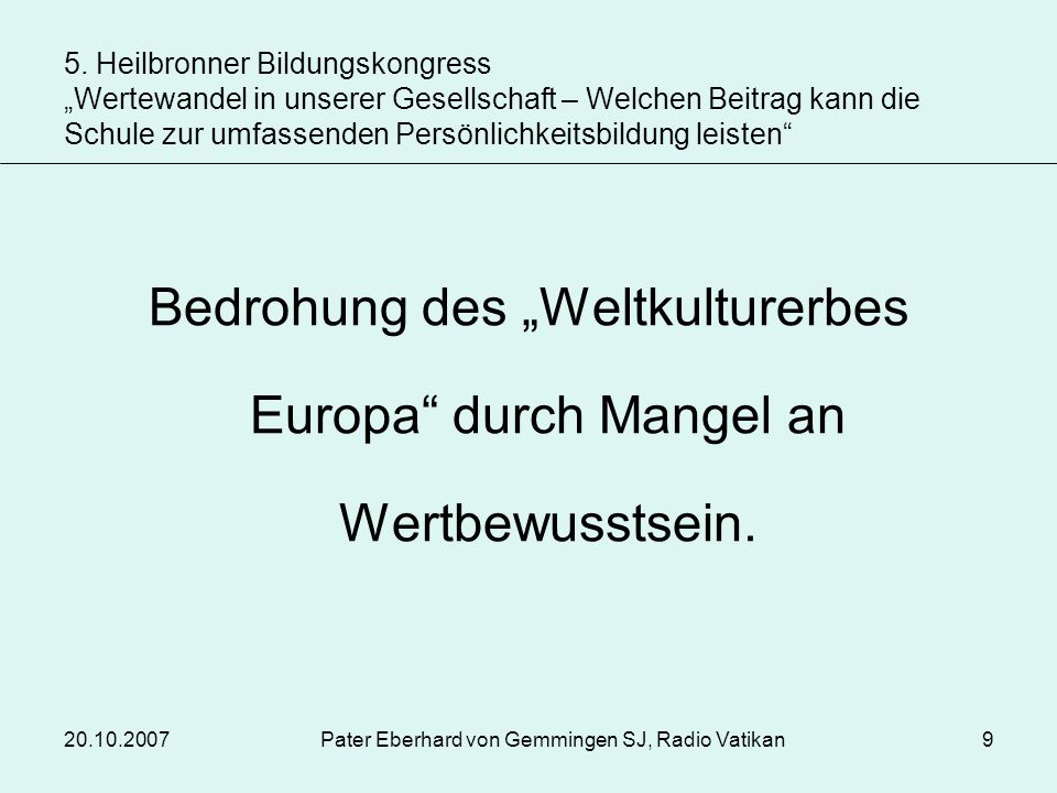 20.10.2007Pater Eberhard von Gemmingen SJ, Radio Vatikan10 Bereiche: Medien, Politik, Demographie, Bildung, Sexualität 5.