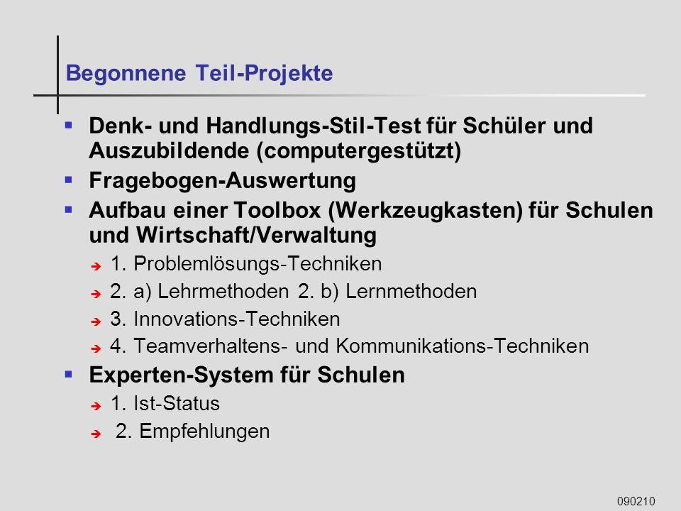 090210 Begonnene Teil-Projekte Denk- und Handlungs-Stil-Test für Schüler und Auszubildende (computergestützt) Fragebogen-Auswertung Aufbau einer Toolb