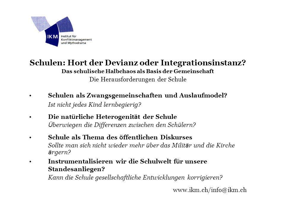 Schulen: Hort der Devianz oder Integrationsinstanz.