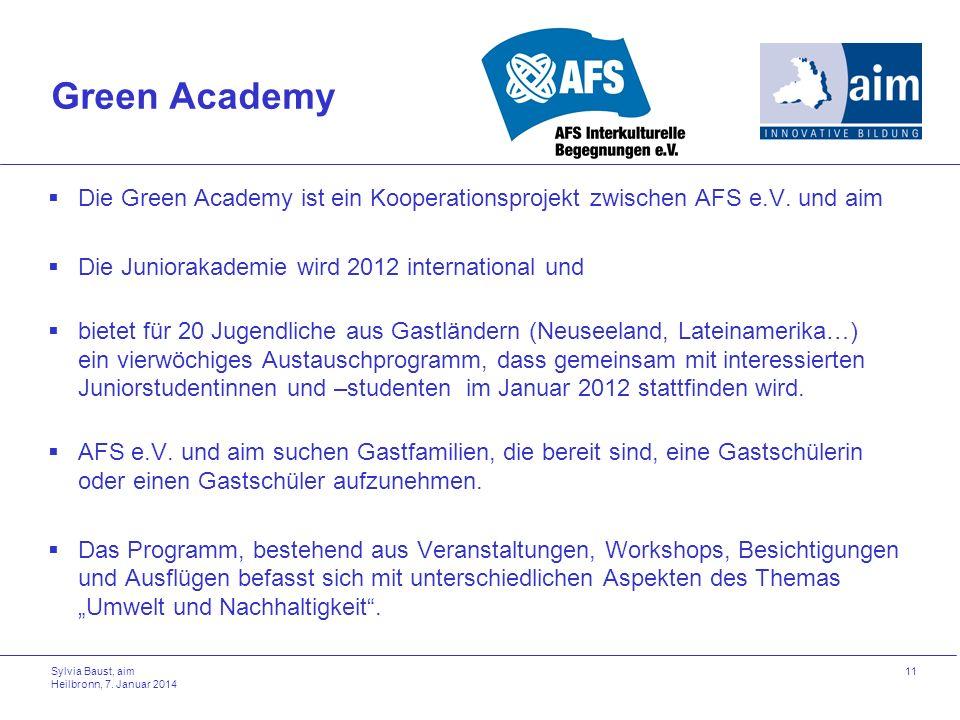 Green Academy Die Green Academy ist ein Kooperationsprojekt zwischen AFS e.V. und aim Die Juniorakademie wird 2012 international und bietet für 20 Jug