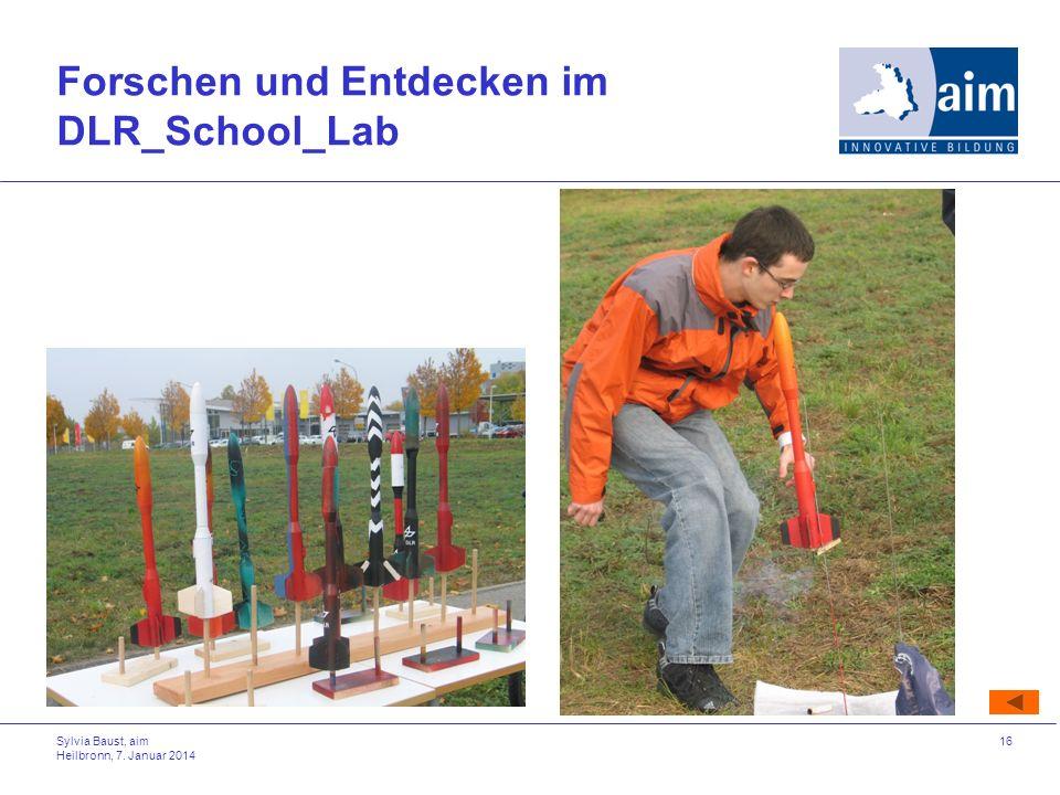 Sylvia Baust, aim Heilbronn, 7. Januar 2014 16 Forschen und Entdecken im DLR_School_Lab