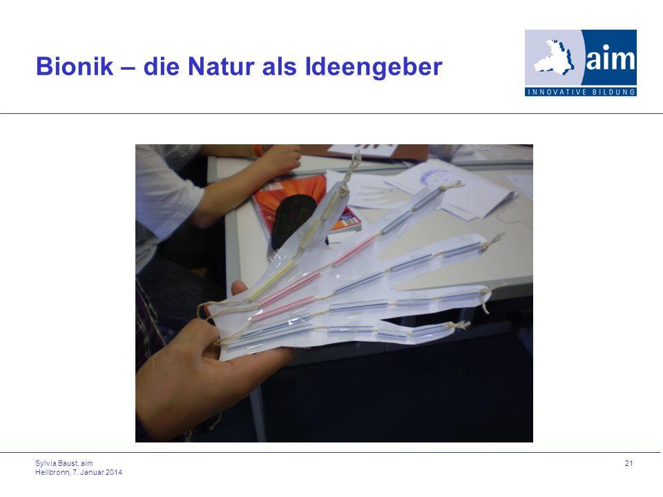 Bionik – die Natur als Ideengeber Sylvia Baust, aim Heilbronn, 7. Januar 2014 21