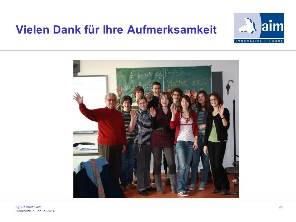 Sylvia Baust, aim Heilbronn, 7. Januar 2014 22 Vielen Dank für Ihre Aufmerksamkeit