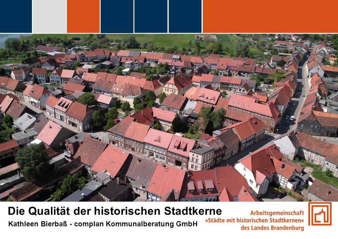 fdggfg Die Qualität der historischen Stadtkerne Kathleen Bierbaß - complan Kommunalberatung GmbH
