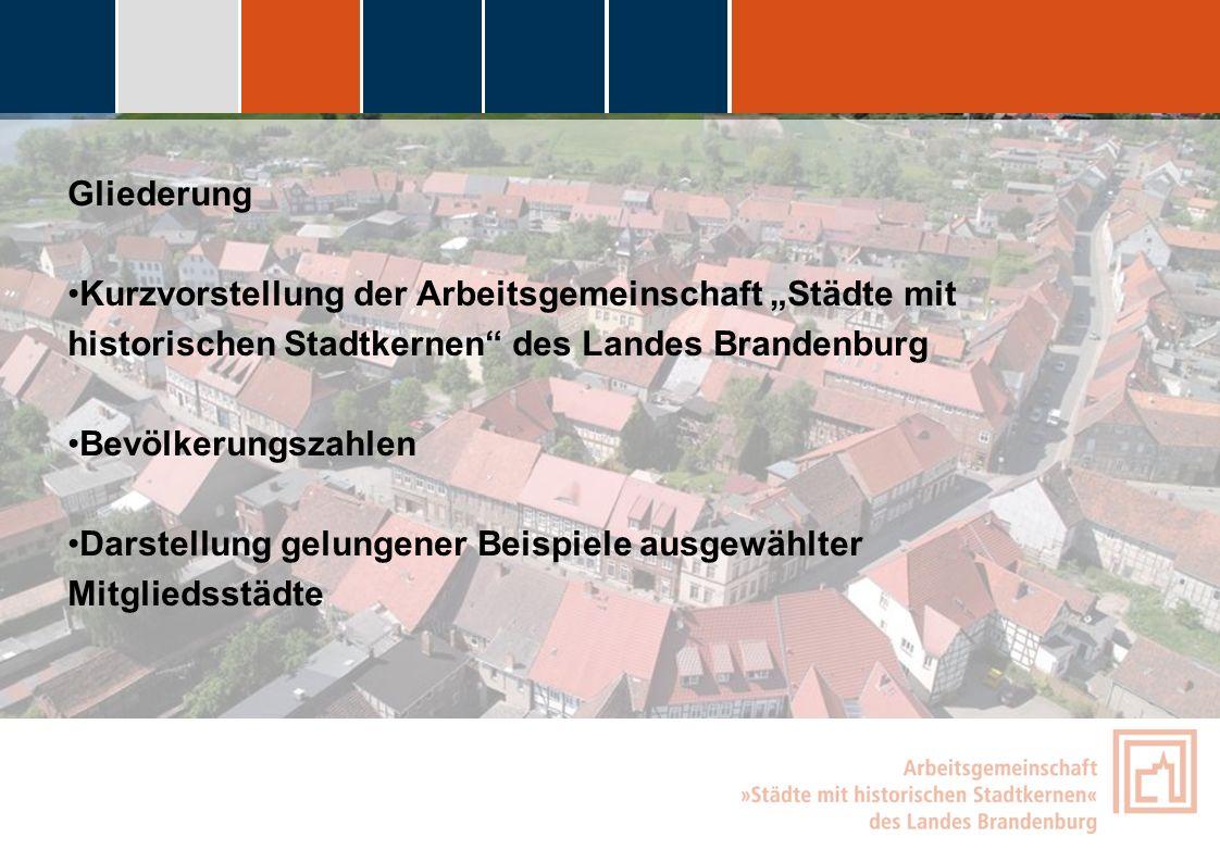 fdggfg Gliederung Kurzvorstellung der Arbeitsgemeinschaft Städte mit historischen Stadtkernen des Landes Brandenburg Bevölkerungszahlen Darstellung ge