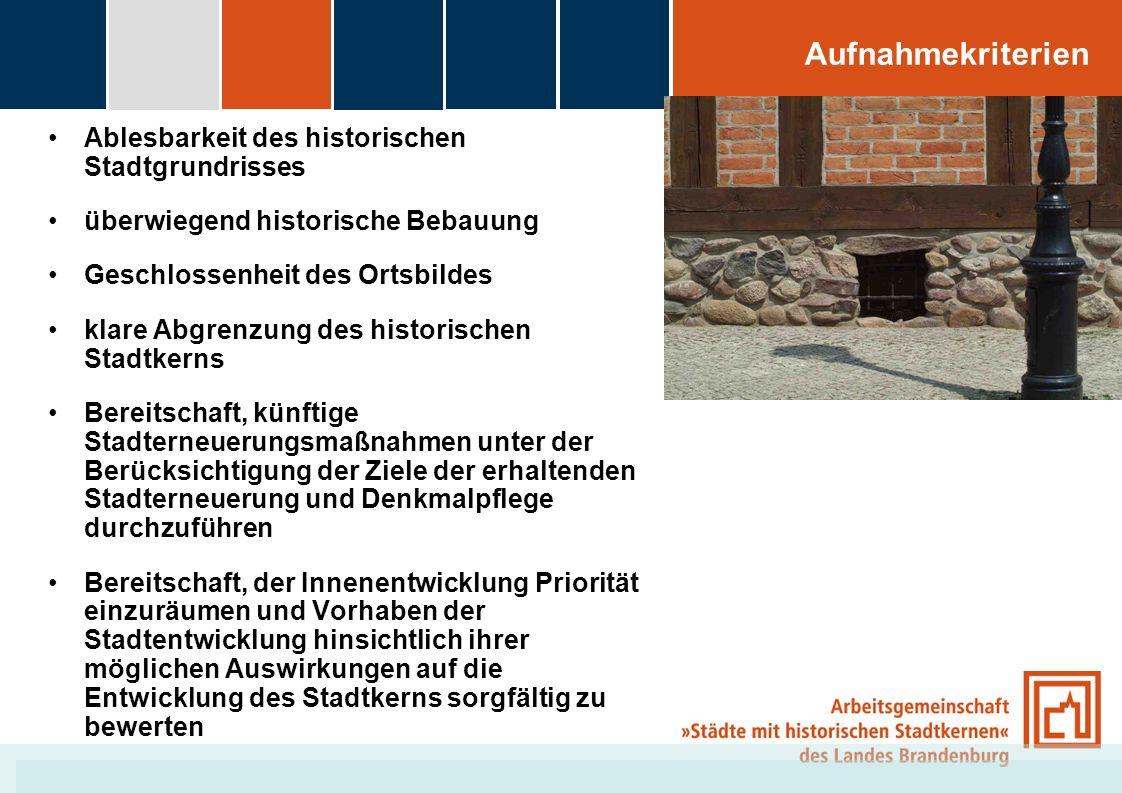 fdggfg Aufnahmekriterien Ablesbarkeit des historischen Stadtgrundrisses überwiegend historische Bebauung Geschlossenheit des Ortsbildes klare Abgrenzu