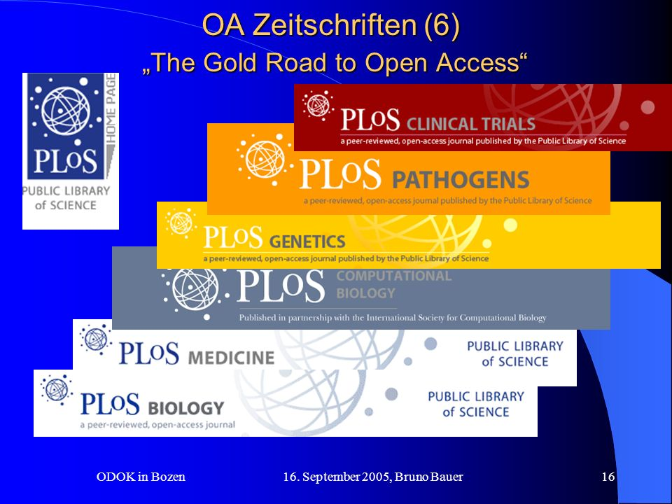 ODOK in Bozen 16. September 2005, Bruno Bauer16 OA Zeitschriften (6) The Gold Road to Open Access